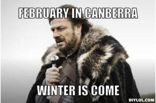 "Image: Meme ""February in Canberra: Winter is Come"""