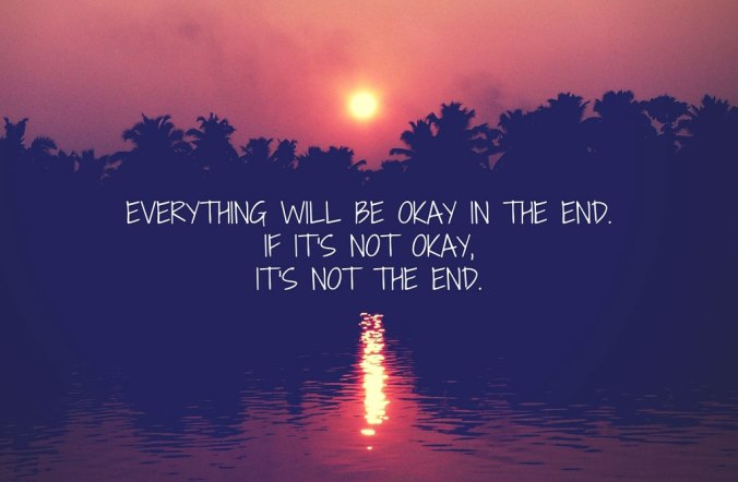 Quote and Image: everything will be okay in the end