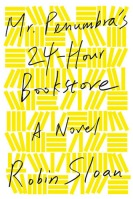 Book Cover: Mr Penumbra's 24-Hour Book Store