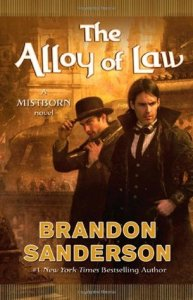 Book Cover: The Alloy of Law (Mistborn #4, Wax and Wayne #1)